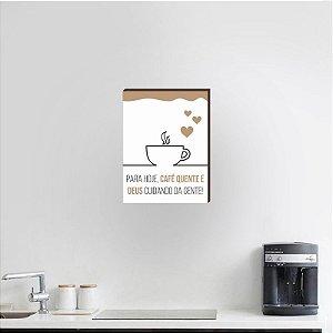 Quadro Para hoje café quente e Deus cuidando da gente [BOX DE MADEIRA]
