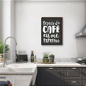 Quadro Depois do Café eu me expresso- fundo quadro negro [BOX DE MADEIRA]
