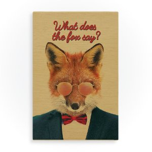Quadro de Madeira - What Does the Fox Say?
