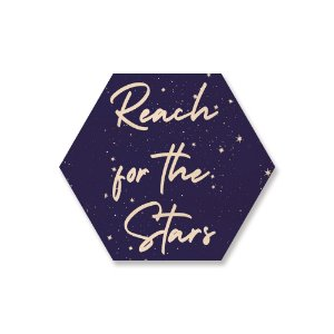 Print Hexágono - Reach for the Stars