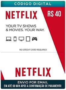 Netflix cartão 40 R$