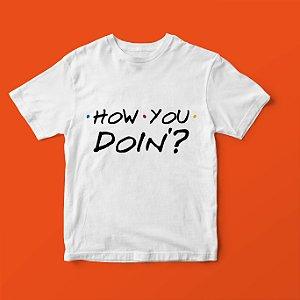 T SHIRT HOW YOU DOIN