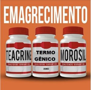 KIT EMAGRECIMENTO - TEACRINE + TERMÔGENICO + MOROSIL