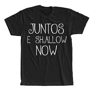 Camisa Camiseta Unissex Junto E Shallow Now Música Meme