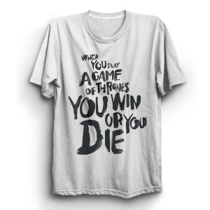 Camiseta Unissex Série Game Of Thrones You Win Or You Die