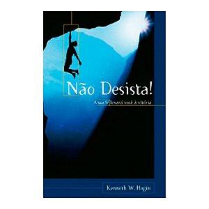 Livro Não Desista - Kenneth W. Hagin