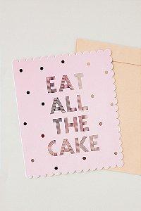 CARTÃO ROSA E DOURADO EAT ALL THE CAKE