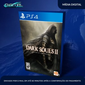 DARK SOULS II: Scholar of the First Sin ps4 midia digital
