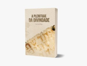 LIVRO - A PLENITUDE DA DIVINDADE - Português