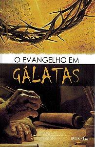 O EVANGELHO EM GÁLATAS