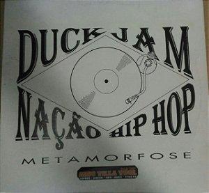 Lp Duck Jam Nação Hip Hop - Metamorfose