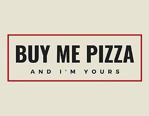 Quadro Decorativo Poster Buy Me Pizza