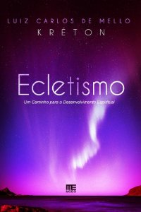 Ecletismo – Um Caminho para o Desenvolvimento Espiritual