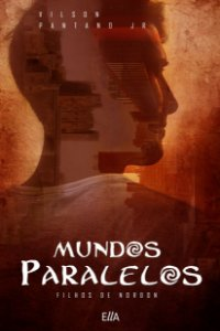Mundos Paralelos : Um Romance baseado na Mitologia Nórdica