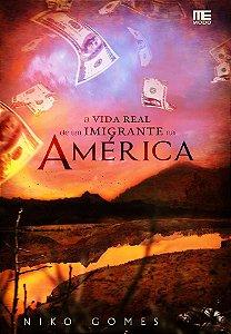 A Vida Real de um Imigrante na América