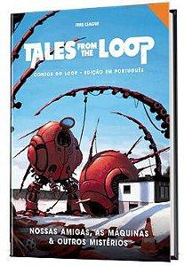 Tales from the Loop - Nossas Amigas as Maquinas e outros Misterios