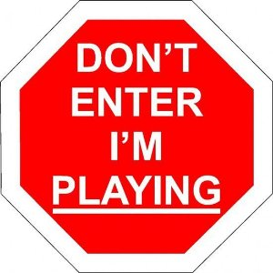 Placa Don't Enter I'm Playing