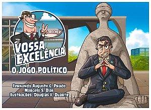 Vossa Excelência O Jogo Político