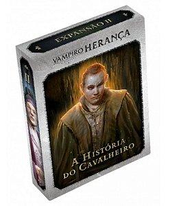Vampiro – Herança – Exp. 3 – A História do Cavalheiro