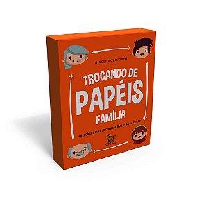 TROCANDO DE PAPÉIS - FAMÍLIA