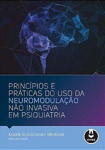 Princípios e práticas do uso da neuromodulação não invasiva em psiquiatria