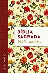 BÍBLIA SAGRADA NVT FLORES - LETRA GRANDE