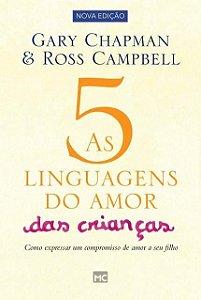 As 5 Linguagens do Amor Das Crianças - Como Expressar Um Compromisso De Amor A Seu Filho