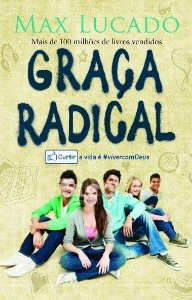 Graça Radical - Max Lucado