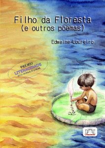 Filho da Floresta (e outros poemas) de Edweine Loureiro