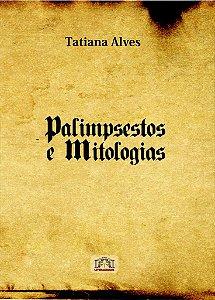Palimpsestos e mitologias de Tatiana Alves