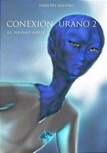 CONÉXION URANO 2 - EL REINO AZUL (ESPANHOL)