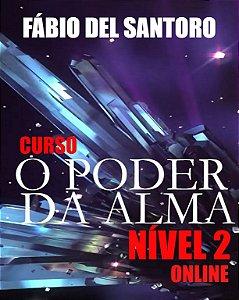 CURSO O PODER DA ALMA NÍVEL 2  (ONLINE)