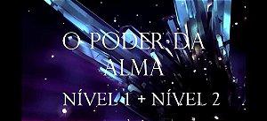 CURSO O PODER DA ALMA NÍVEL 1 + CURSO O PODER DA ALMA NÍVEL 2 (pacote on line)