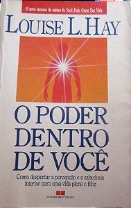 O PODER DENTRO DE VOCÊ - LOUISE L. HAY