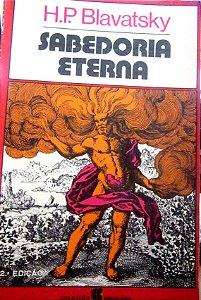 SABEDORIA ETERNA - H.P. BLAVATSKY