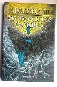 APOCRIFOS III - OS PROSCRITOS DA BÍBLIA