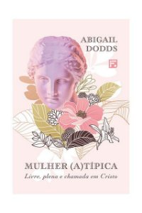 MULHER (A)TÍPICA