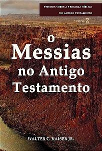 O MESSIAS NO ANTIGO TESTAMENTO