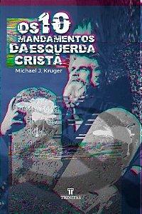 OS 10 MANDAMENTOS DA ESQUERDA CRISTÃ