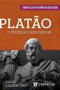 PLATÃO O FILÓSOFO EDUCADOR