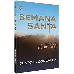 SEMANA SANTA ORIGENS E SIGNIFICADO (CPAD)