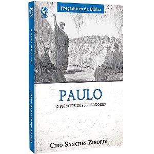 PAULO O PRÍNCIPE DOS PREGADORES