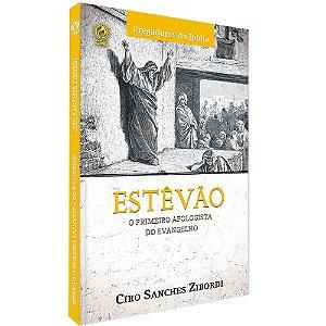 ESTEVÃO O PRIMEIRO APOLOGISTA DO EVANGELHO