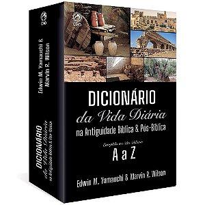 DICIONÁRIO DA VIDA DIÁRIA NA ANTIGUIDADE BÍBLICA E PÓS BÍBLICA