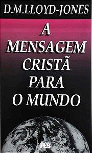 A MENSAGEM CRISTÃ PARA O MUNDO