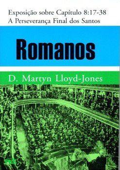 LLOYD-JONES ROMANOS 8:17-38