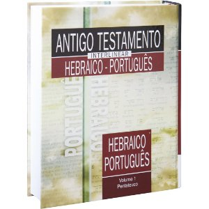 ANTIGO TESTAMENTO INTERLINEAR HEBRAICO E PORTUGUÊS VOLUME 1