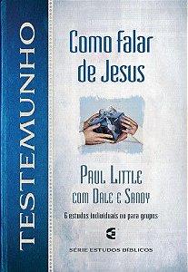 TESTEMUNHO - COMO FALAR DE JESUS