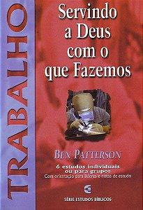 SERVINDO A DEUS COM O QUE FAZEMOS - TRABALHO
