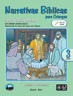 LIÇÃO NARRATIVAS BÍBLICAS NOVO TESTAMENTO 3 -  8 A 12 PROFESSOR